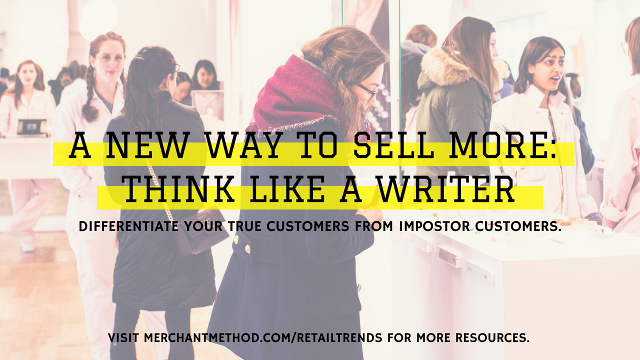 A New Way to Sell More: Think Like a Writer from Merchant Method | Visit the Merchant Method blog at merchantmethod.com/retailtrends to discover more business resources and training for retailers, small-batch manufacturers, and makers.