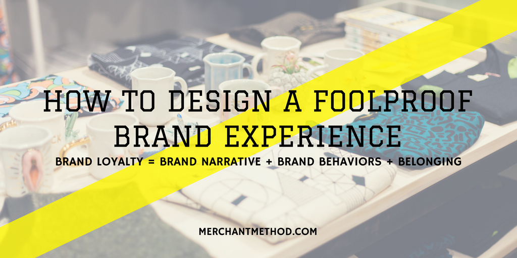 Merchant Method Retail Trends | How to Design Foolproof Brand Experience | Visit merchantmethod.com/retailtrends