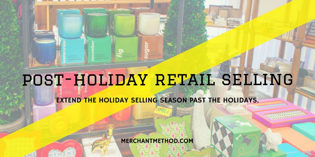 Merchant Method Post-Holiday Retail Sales | Small Business | Selling Strategies | Visit merchantmethod.com/retailtrends